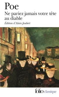 Ne pariez jamais votre tête au diable : et autres contes non traduits par Baudelaire