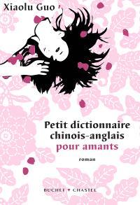 Petit dictionnaire chinois-anglais pour amants