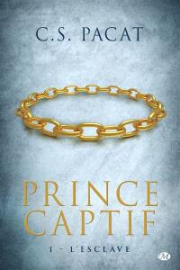 Prince captif. Volume 1, L'esclave