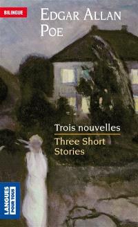 Three short stories = Trois nouvelles