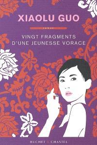 Vingt fragments d'une jeunesse vorace