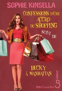 Confessions d'une accro du shopping; Suivi de Becky à Manhattan