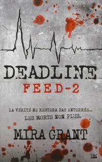 Feed. Volume 2, Deadline