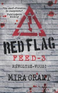 Feed. Volume 3, Red flag : révoltez-vous !