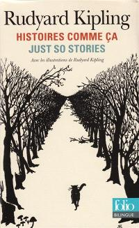 Histoires comme ça : choix = Just so stories : selected stories