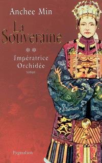 Impératrice Orchidée. Volume 2, La souveraine