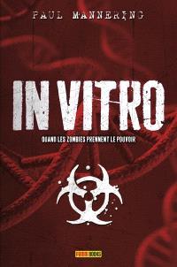 In vitro : quand les zombies prennent le pouvoir