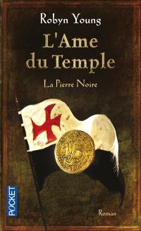 L'âme du temple. Volume 2, La pierre noire