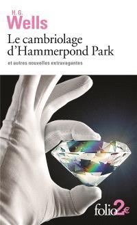 Le cambriolage d'Hammerpond Park : et autres nouvelles extravagantes