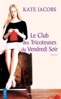 Le club des tricoteuses du vendredi soir