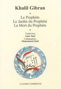 Le prophète; Le jardin du prophète; La mort du prophète