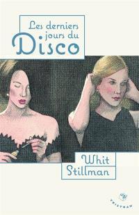 Les derniers jours du disco; Suivi de Cocktails chez Petrossian