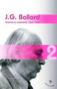 Nouvelles complètes. Volume 2, 1963-1970