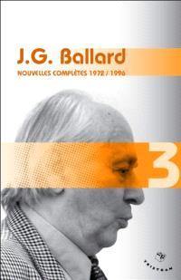 Nouvelles complètes. Volume 3, 1972-1996