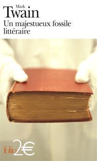 Un majestueux fossile littéraire : et autres nouvelles