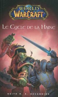 World of Warcraft, Le cycle de la haine