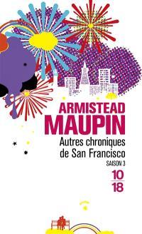 Chroniques de San Francisco. Volume 3, Autres chroniques de San Francisco