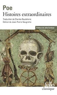 Histoires extraordinaires. Précédé de Edgar Poe, sa vie et ses oeuvres