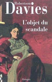 La trilogie de Deptford. Volume 1, L'objet du scandale