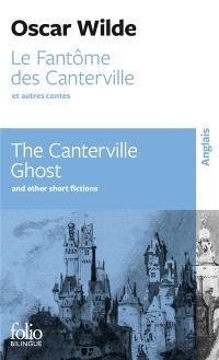 Le fantôme des Canterville : et autres contes = The Canterville ghost : and other short fictions