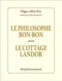 Le philosophe Bon-Bon; Suivi de Le cottage Landor