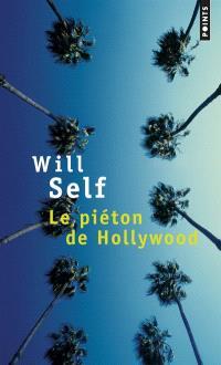 Le piéton de Hollywood : souvenirs d'avant la chute