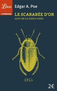 Le scarabée d'or; Suivi de La lettre volée