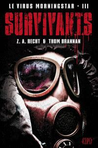 Le virus Morningstar. Volume 3, Survivants