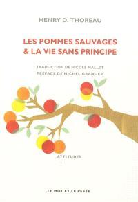 Les pommes sauvages; Suivi de La vie sans principe
