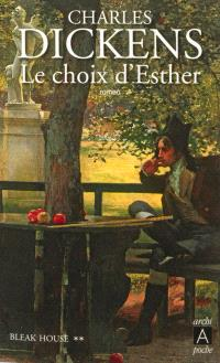 Bleak house. Volume 2, Le choix d'Esther