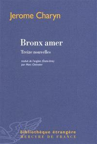 Bronx amer : treize nouvelles