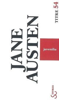 Juvenilia : et autres textes