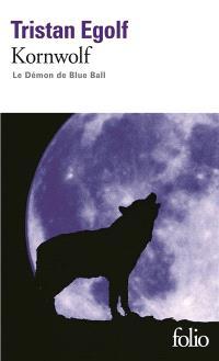 Kornwolf : le démon de Blue Ball