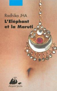 L'éléphant et la Maruti : fictions de Delhi