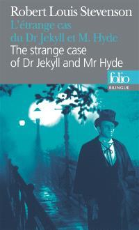 L'étrange cas du Dr Jekyll et de Mr Hyde = The strange case of Dr Jekyll and Mr Hyde