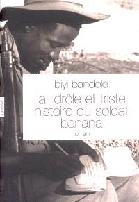 La drôle et triste histoire du soldat Banana