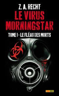 Le virus Morningstar. Volume 1, Le fléau des morts