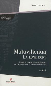 Mutuwhenua : la lune dort
