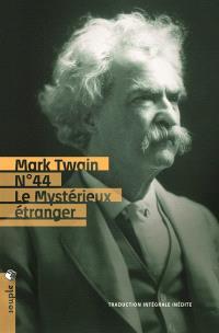N° 44, le mystérieux étranger