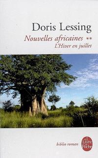 Nouvelles africaines. Volume 2, L'hiver en juillet