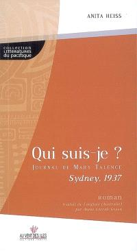Qui suis-je ? : journal de Mary Talence, Sydney, 1937