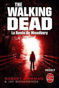 The walking dead. Volume 2, La route de Woodbury