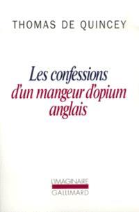 Confessions d'un mangeur d'opium anglais; Suspiria de profundis; La Malle-poste anglaise