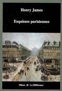 Esquisses parisiennes : chroniques