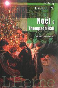 Noël à Thompson Hall : et autres nouvelles