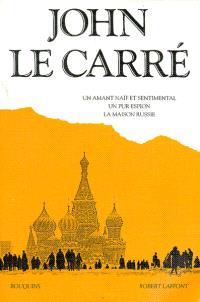Oeuvres. Volume 3, Un amant naïf et sentimental; Un pur espion; La maison Russie