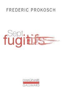 Sept fugitifs