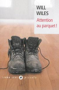 Attention au parquet !