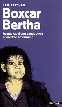 Boxcar Bertha : aventures d'une vagabonde anarchiste américaine