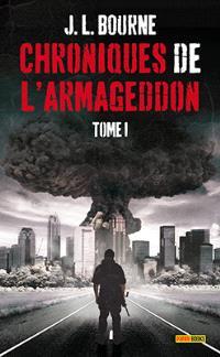 Chroniques de l'Armageddon. Volume 1, Journal d'un survivant face aux zombies